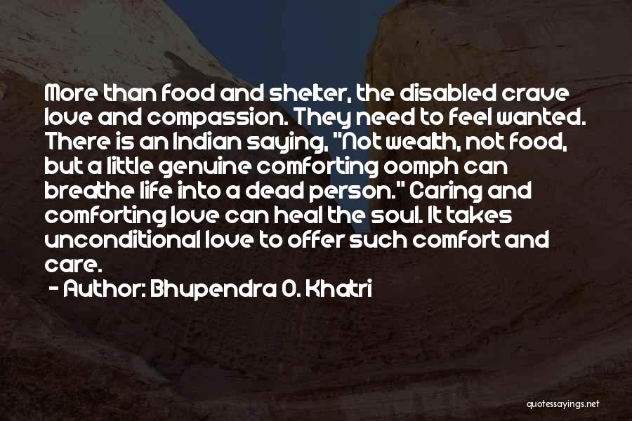Not Wanted Love Quotes By Bhupendra O. Khatri