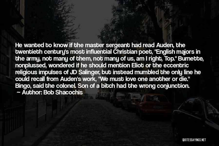 Not Wanted Love Quotes By Bob Shacochis