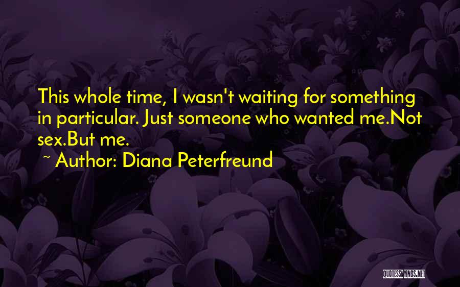 Not Wanted Love Quotes By Diana Peterfreund