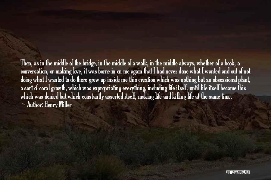 Not Wanted Love Quotes By Henry Miller