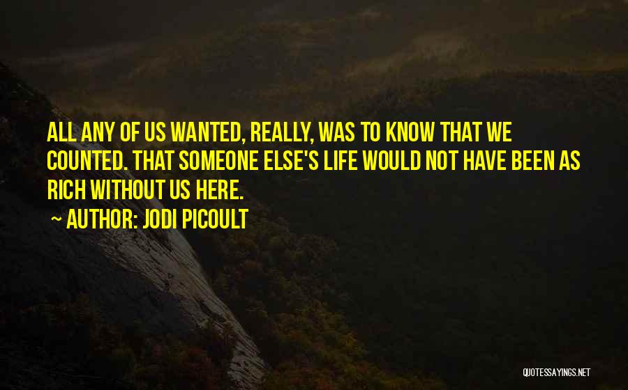 Not Wanted Love Quotes By Jodi Picoult