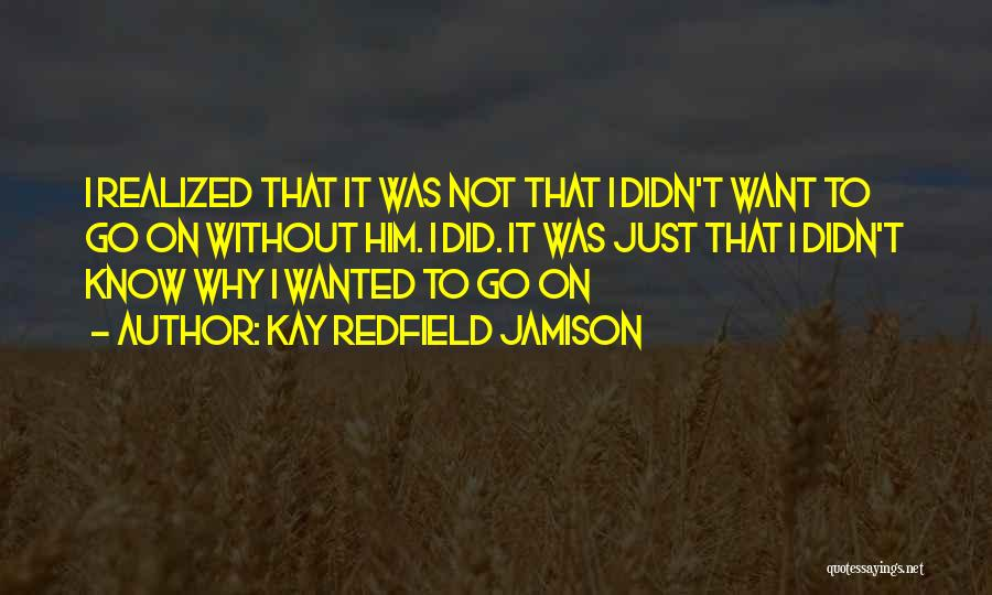 Not Wanted Love Quotes By Kay Redfield Jamison