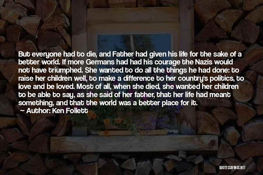 Not Wanted Love Quotes By Ken Follett