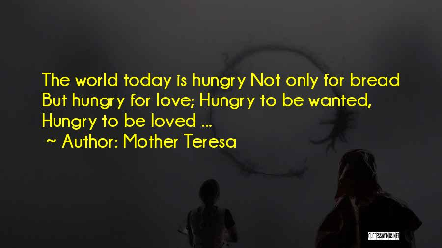 Not Wanted Love Quotes By Mother Teresa