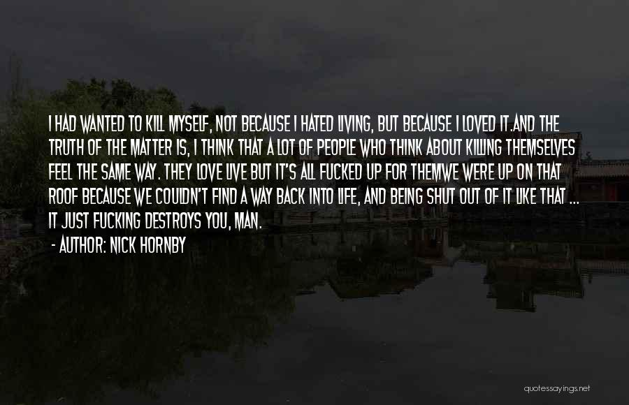 Not Wanted Love Quotes By Nick Hornby