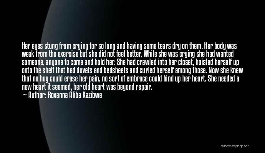 Not Wanted Love Quotes By Roxanna Aliba Kazibwe