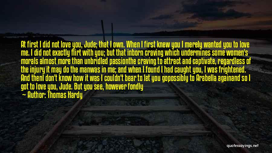 Not Wanted Love Quotes By Thomas Hardy