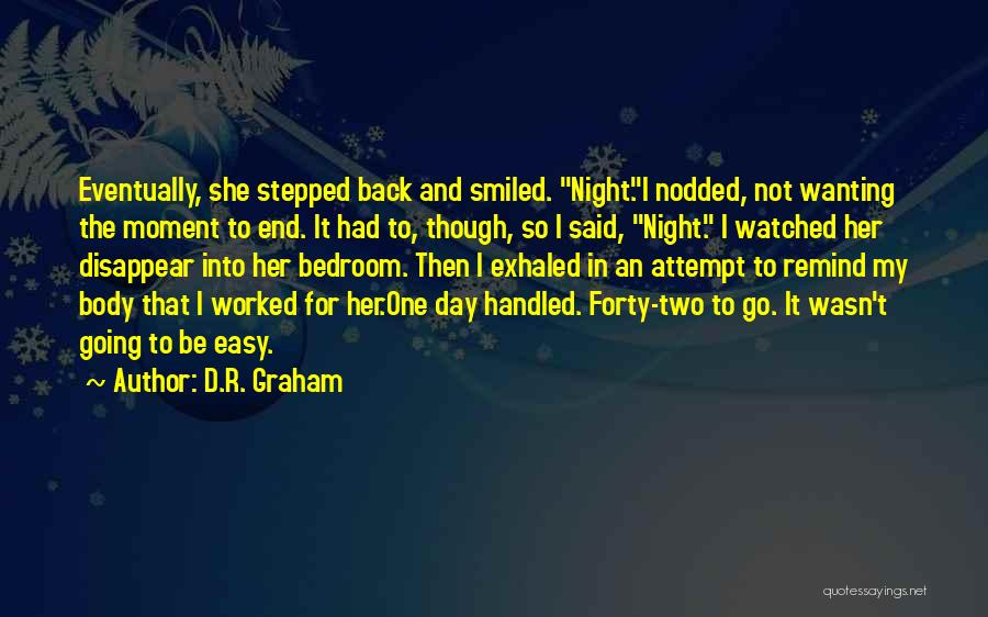 Not Wanting The Night To End Quotes By D.R. Graham