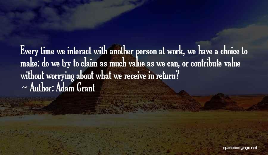 Not Worrying About Work Quotes By Adam Grant