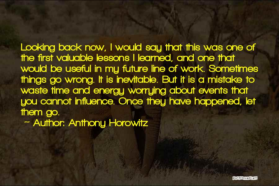 Not Worrying About Work Quotes By Anthony Horowitz
