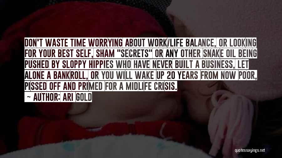 Not Worrying About Work Quotes By Ari Gold