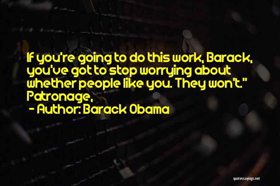 Not Worrying About Work Quotes By Barack Obama