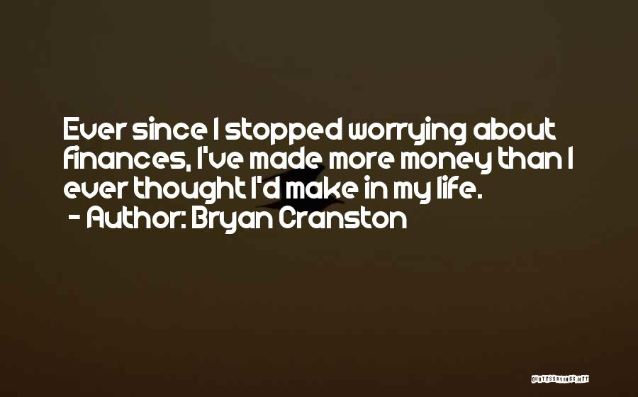 Not Worrying About Work Quotes By Bryan Cranston