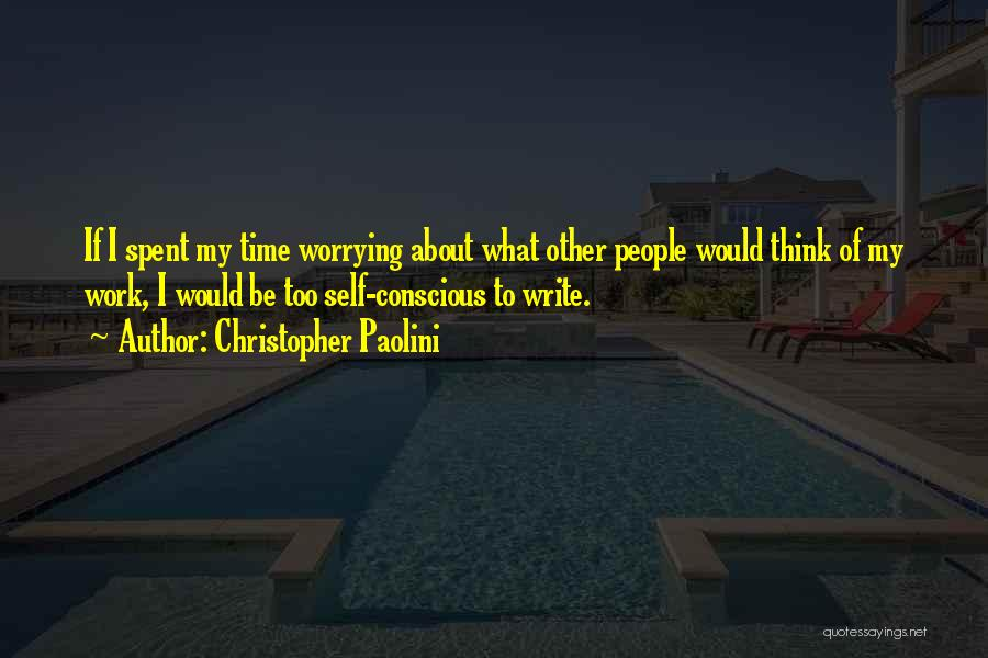 Not Worrying About Work Quotes By Christopher Paolini