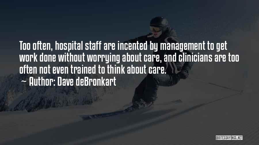 Not Worrying About Work Quotes By Dave DeBronkart