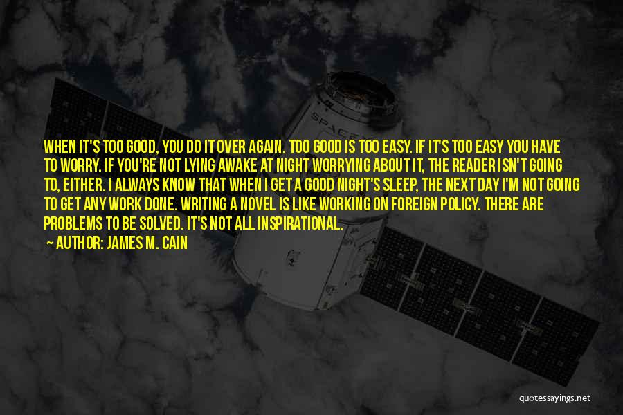 Not Worrying About Work Quotes By James M. Cain