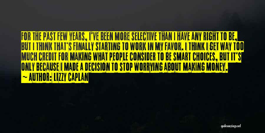 Not Worrying About Work Quotes By Lizzy Caplan