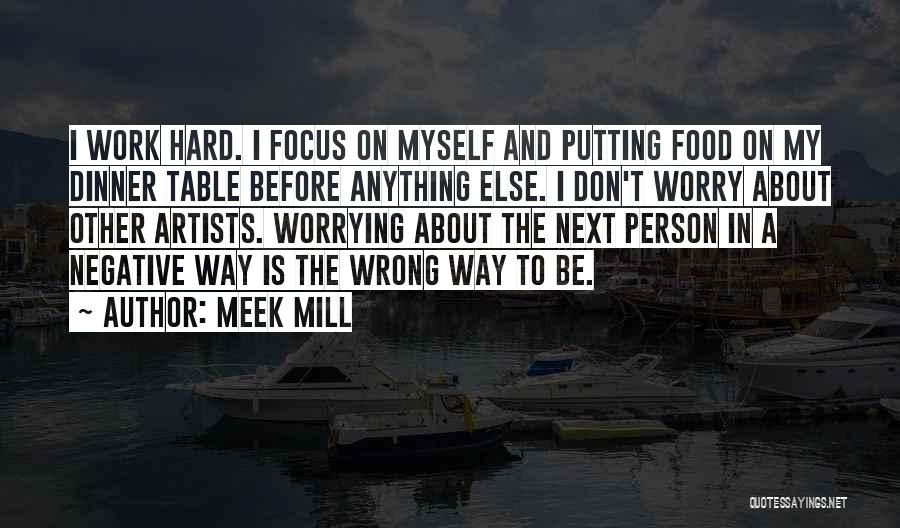 Not Worrying About Work Quotes By Meek Mill