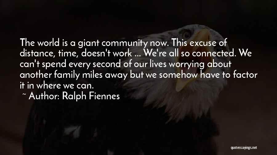 Not Worrying About Work Quotes By Ralph Fiennes