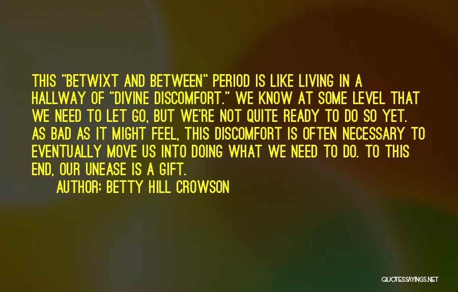 Not Yet Ready Quotes By Betty Hill Crowson