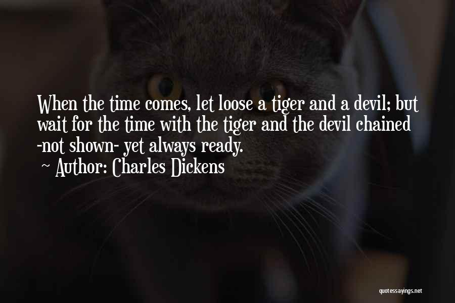 Not Yet Ready Quotes By Charles Dickens