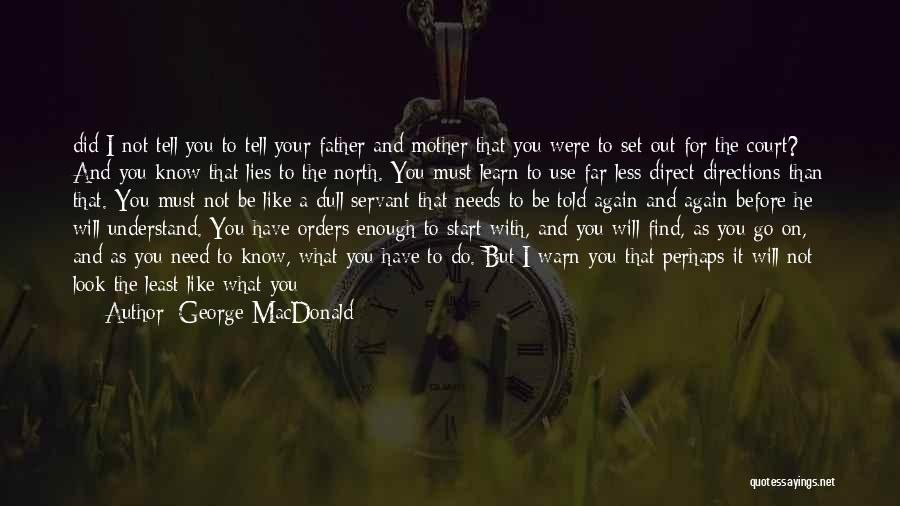 Not Yet Ready Quotes By George MacDonald
