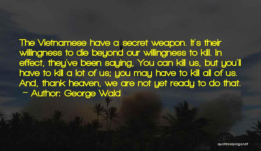 Not Yet Ready Quotes By George Wald