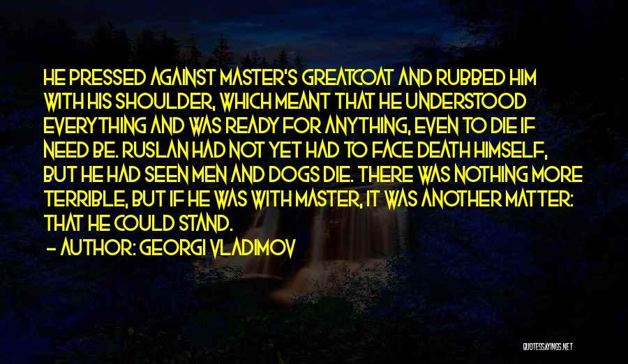 Not Yet Ready Quotes By Georgi Vladimov