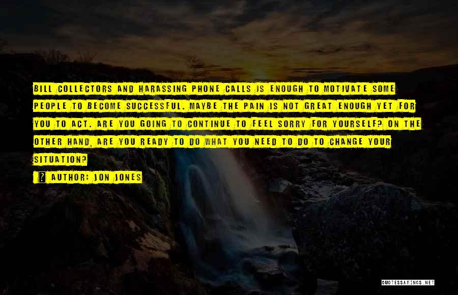 Not Yet Ready Quotes By Jon Jones