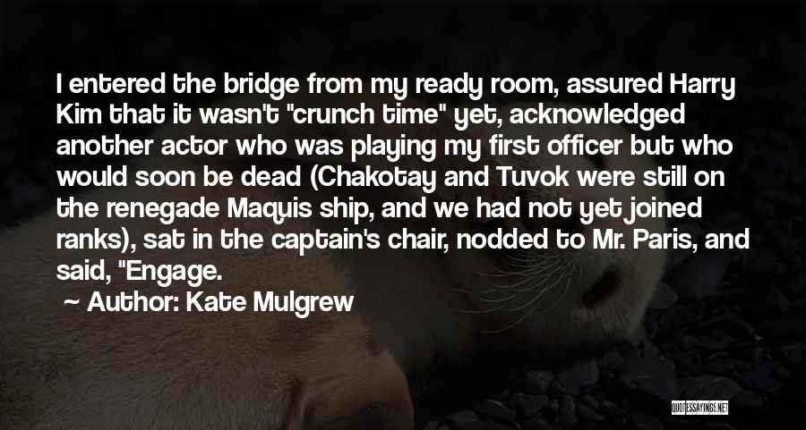 Not Yet Ready Quotes By Kate Mulgrew