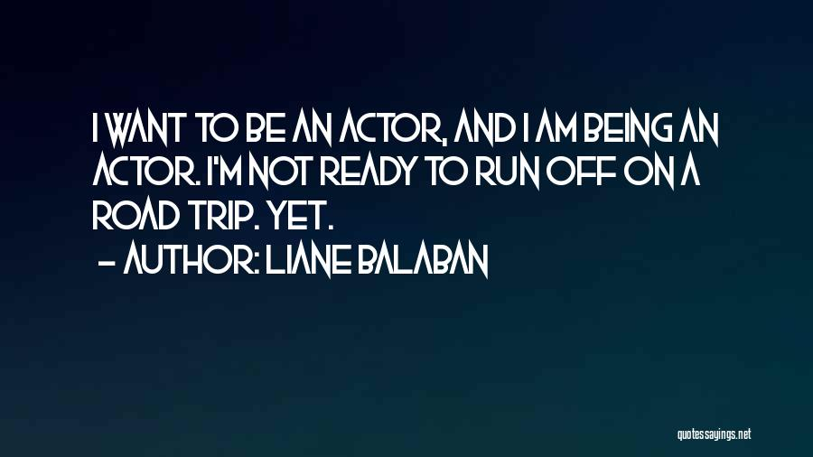 Not Yet Ready Quotes By Liane Balaban
