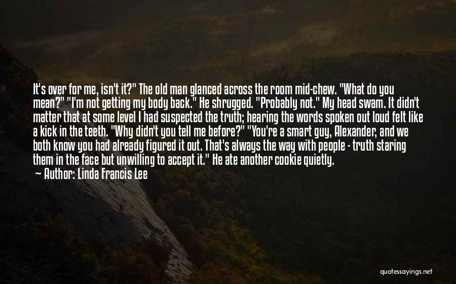 Not Yet Ready Quotes By Linda Francis Lee