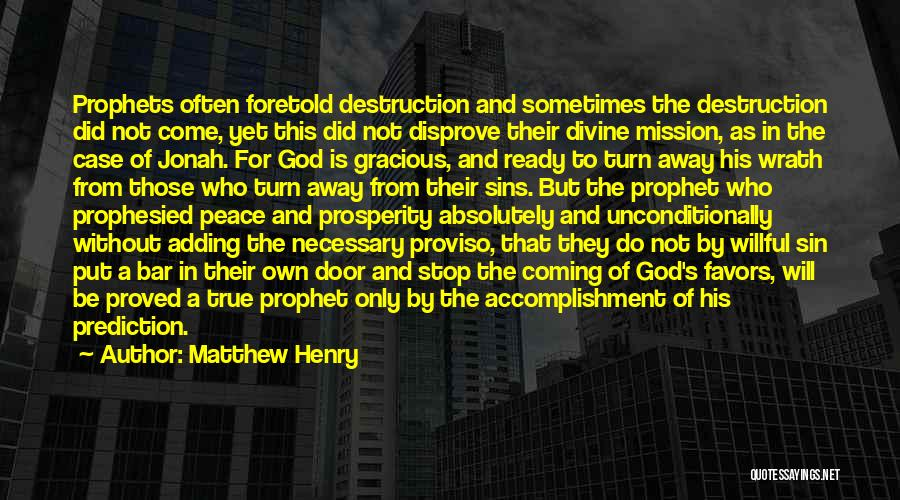 Not Yet Ready Quotes By Matthew Henry