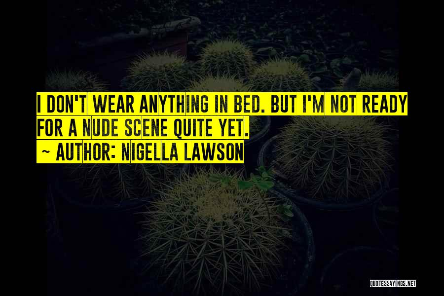 Not Yet Ready Quotes By Nigella Lawson