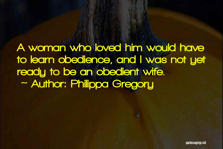 Not Yet Ready Quotes By Philippa Gregory