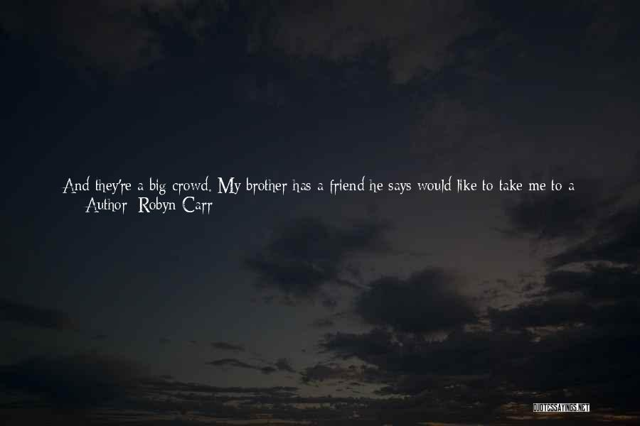Not Yet Ready Quotes By Robyn Carr
