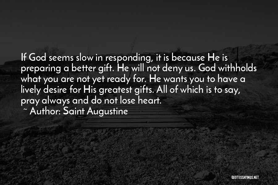 Not Yet Ready Quotes By Saint Augustine