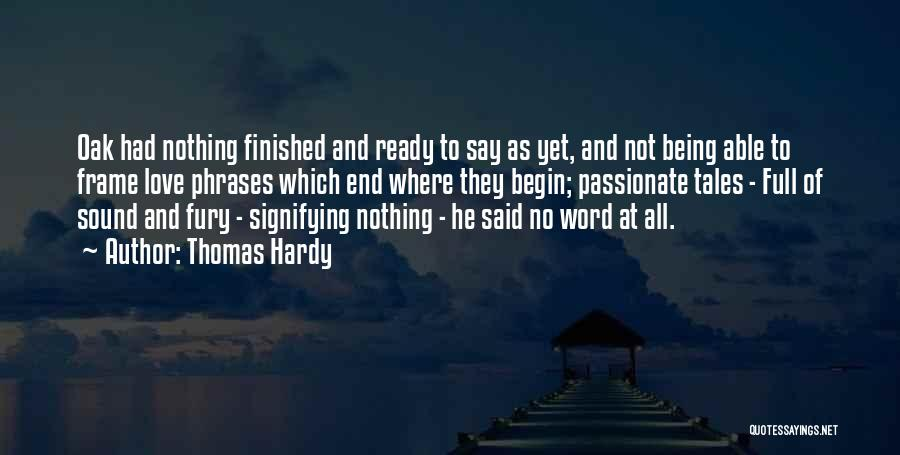 Not Yet Ready Quotes By Thomas Hardy