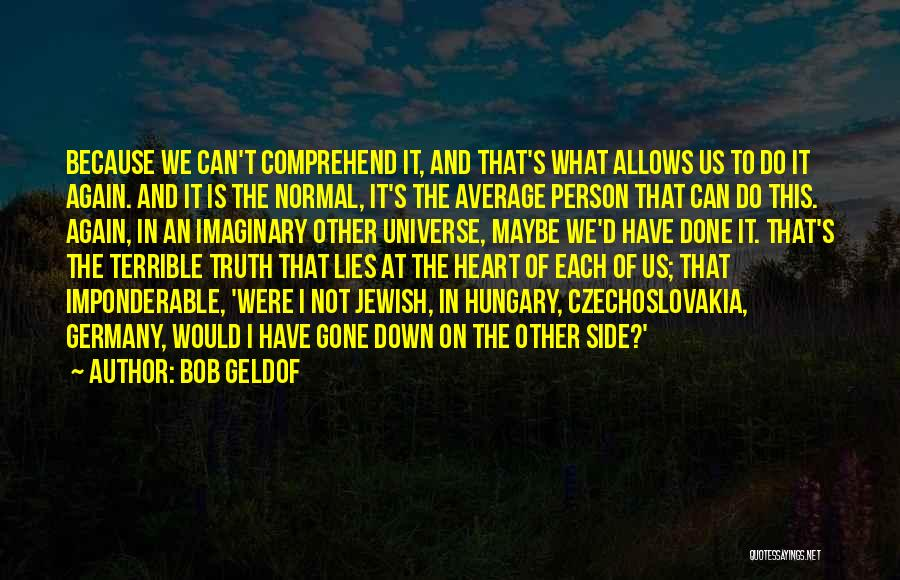 Not Your Average Person Quotes By Bob Geldof