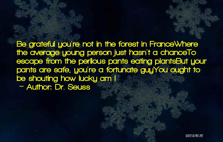 Not Your Average Person Quotes By Dr. Seuss