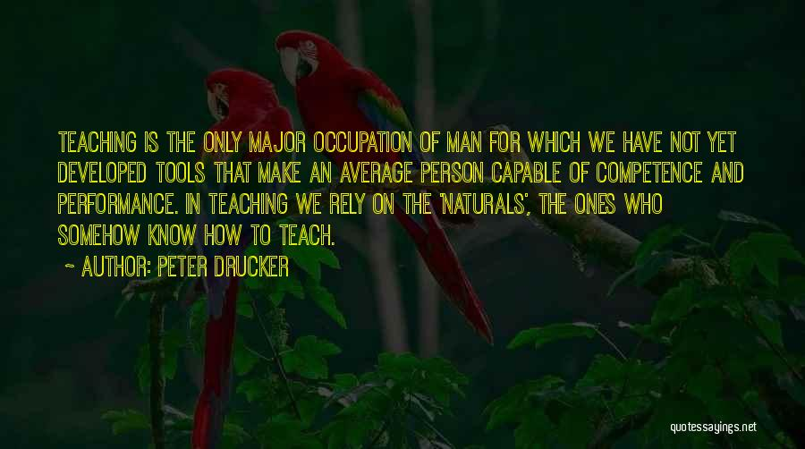 Not Your Average Person Quotes By Peter Drucker