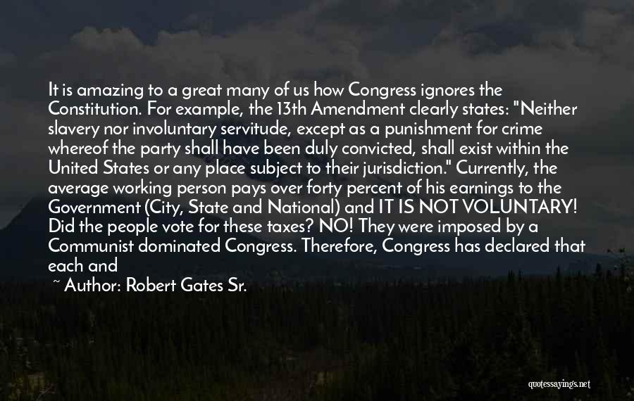 Not Your Average Person Quotes By Robert Gates Sr.