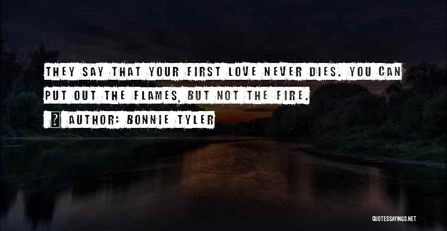 Not Your First Love Quotes By Bonnie Tyler