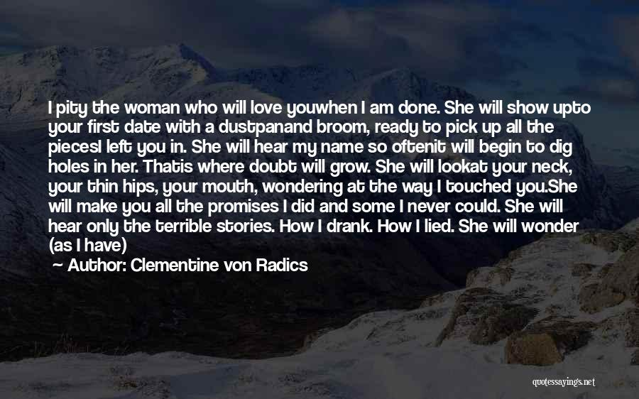 Not Your First Love Quotes By Clementine Von Radics
