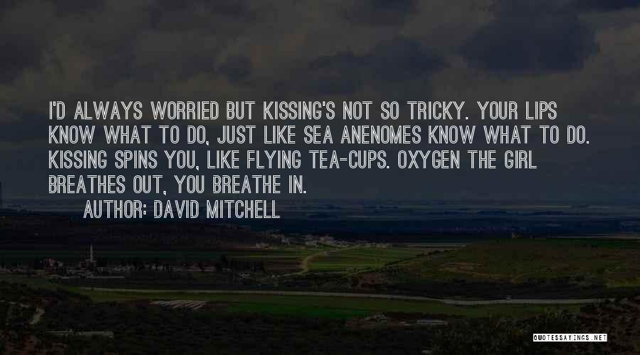Not Your First Love Quotes By David Mitchell