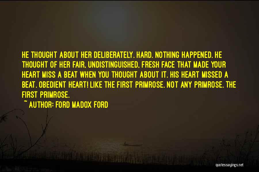 Not Your First Love Quotes By Ford Madox Ford