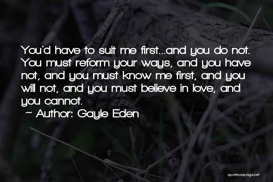 Not Your First Love Quotes By Gayle Eden
