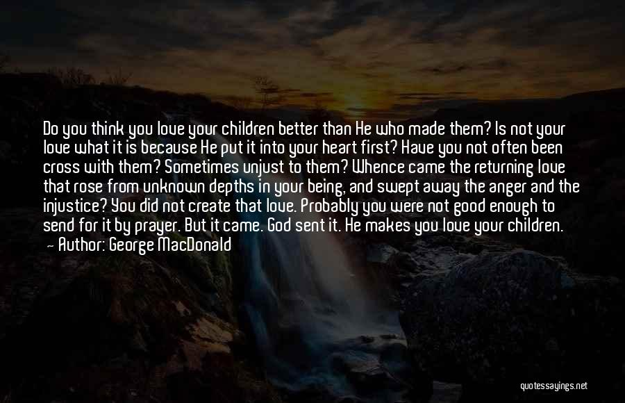 Not Your First Love Quotes By George MacDonald