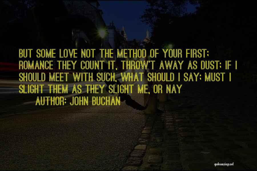 Not Your First Love Quotes By John Buchan