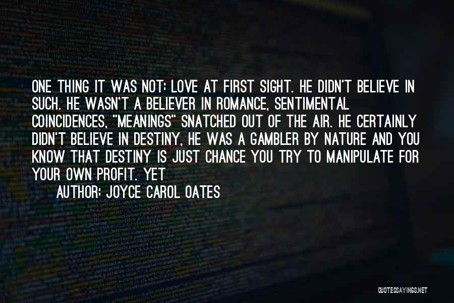 Not Your First Love Quotes By Joyce Carol Oates
